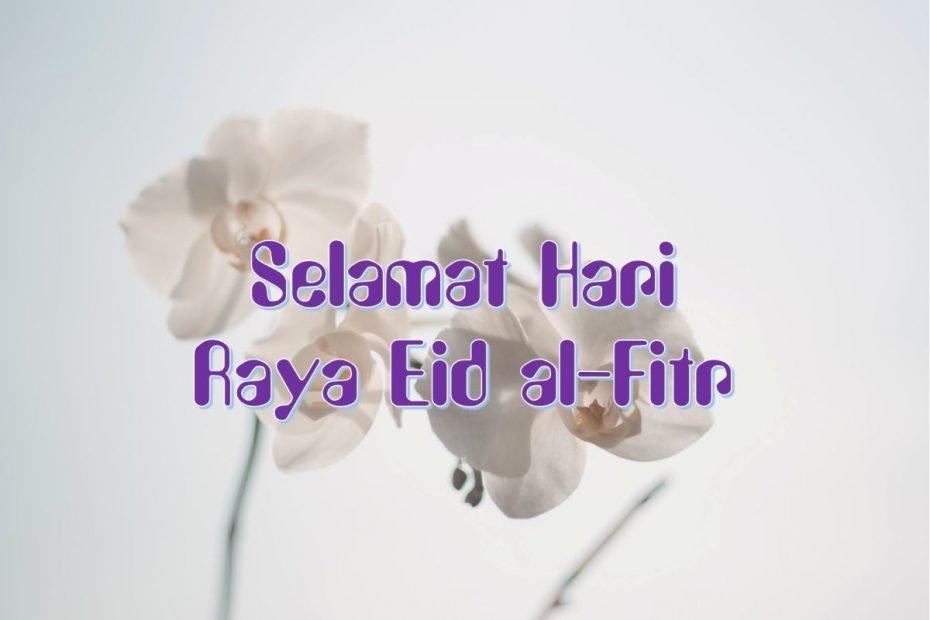 Selamat Hari Raya Eid al-Fitr
