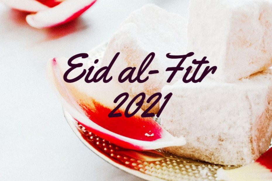 Selamat Hari Raya Eid al-Fitr 2021 Greetings